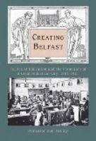 McCloy, Prof Don - Creating Belfast: technical education and the formation of a great industrial city, 1801-1921 - 9781845889371 - KEX0277236