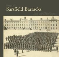 William Sheehan - Images of Sarsfield Barracks by William Sheehan (2008-11-01) - 9781845889395 - 9781845889395
