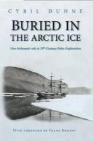 Cyril Dunne - Buried In The Arctic Ice - 9781845889456 - V9781845889456