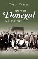 Curran, Connor - Sport in Donegal:  A History - 9781845889531 - KSC0000955