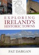 Pat Dargan - Exploring Irish Historic Towns - 9781845889760 - V9781845889760
