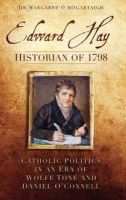 Ó HÓgairtaigh, Margaret - Edward Hay:  Historian of 1798 - 9781845889920 - KKD0004957