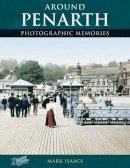 Isaacs, Mark, Frith, Francis - Around Penarth: Photographic Memories - 9781845890209 - V9781845890209