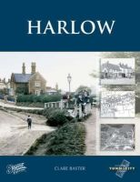 Frith, Francis, Baster, Claire - Harlow: Town & City Memories (Town and City Memories) - 9781845891169 - V9781845891169