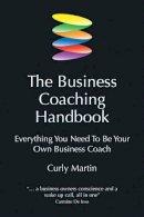 Martin, Curly - The Business Coaching Handbook - 9781845900601 - V9781845900601