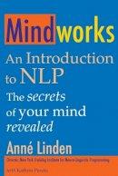 Anne Linden - Mindworks: An Introduction to Nlp: the Secrets of Your Mind Revealed - 9781845900861 - V9781845900861