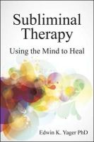 Yager, Edwin K. - Subliminal Therapy - 9781845907280 - V9781845907280