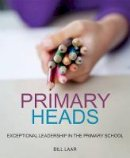 Laar, Bill - Primary Heads: Exceptional Leadership in the Primary School - 9781845908904 - V9781845908904