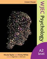 Taylor, Nicola, White, Kirsty - Crown House WJEC Psychology: A2 Level - 9781845909925 - V9781845909925