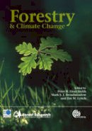 . Ed(s): Freer-Smith, P.H.; Broadmeadow, Mark S. J.; Lynch, J.M. - Forestry and Climate Change - 9781845935962 - V9781845935962