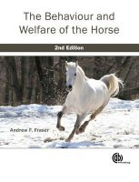 Fraser, Andrew F. - The Behaviour and Welfare of the Horse - 9781845936280 - V9781845936280