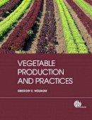 Welbaum, G. E. - Vegetable Production & Practices - 9781845938024 - V9781845938024