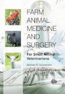 Duncanson, Graham R. - Farm Animal Medicine and Surgery - 9781845938833 - V9781845938833