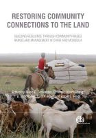 - Restoring Community Connections to the Land: Building Resilience Through Community-Based Rangeland Management in China and Mongolia - 9781845938949 - V9781845938949