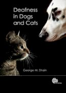 Strain, George M. - Deafness in Dogs and Cats - 9781845939373 - V9781845939373
