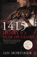 Mortimer, Ian Mortimer - 1415: Henry V's Year of Glory. Ian Mortimer - 9781845950972 - V9781845950972