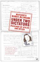 Buber-Neumann, Margarete - Under Two Dictators: Prisoner of Stalin and Hitler - 9781845951030 - V9781845951030