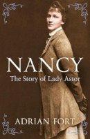 Adrian Fort - Nancy: The Story of Lady Astor - 9781845951610 - V9781845951610