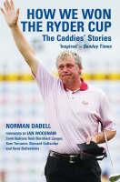 Dabell, Norman - How We Won the Ryder Cup: The Caddies' Stories - 9781845961671 - KTG0008357