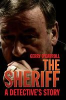 O'Carroll, Gerry - The Sheriff: A Detective's Story - 9781845961831 - KIN0008992