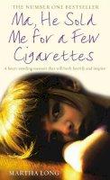 Long, Martha - Ma, He Sold Me for a Few Cigarettes - 9781845963132 - KTG0003414