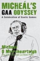 O'Muircheartaigh, Mícheál - Mchéal's GAA Odyssey:  A Celebration of Gaelic Games - 9781845965037 - KOC0027400