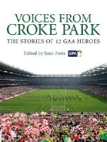 Sean Potts - Voices from Croke Park:  The Stories of 12 GAA Heroes - 9781845966287 - KEX0274359