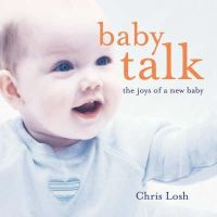 Chris Losh - Baby Talk: The Joys of a New Baby (Gift Book) - 9781845971175 - KNH0003698