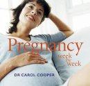 Dr Carol Cooper - Pregnancy Week by Week - 9781845976019 - KEX0240538