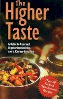 A.C. Bhaktivedanta Swami Prabhupada - The Higher Taste: A Guide to Gourmet Vegetarian Cooking and a Karma Free Diet - 9781845990473 - KEX0198415