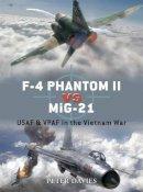 Davies, Peter E. - F-4 Phantom II Vs MiG-21 - 9781846033162 - V9781846033162