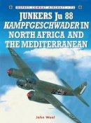Weal, John - Junkers Ju 88 Kampfgeschwader in North Africa and the Mediterranean - 9781846033186 - V9781846033186