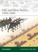 Roberts, Keith - Pike and Shot Tactics 1590-1660 - 9781846034695 - V9781846034695