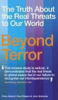 Chris Abbott, Paul Rogers, John Sloboda - Beyond Terror: The Truth About the Real Threats to Our World - 9781846040702 - KEX0226665
