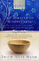 Hanh, Thich Nhat - The Miracle of Mindfulness: The Classic Guide to Meditation by the World's Most Revered Master - 9781846041068 - 9781846041068