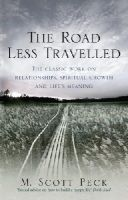 Peck, M. Scott - The Road Less Travelled: A New Psychology of Love, Traditional Values and Spiritual Growth - 9781846041075 - V9781846041075
