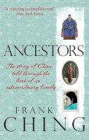 Ching, Frank - Ancestors - 9781846041778 - V9781846041778
