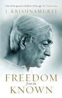 Krishnamurti, J. - Freedom from the Known - 9781846042133 - V9781846042133