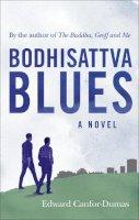 Canfor-Dumas, Edward - Bodhisattva Blues - 9781846044298 - V9781846044298