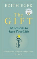 Eger, Edith - The Gift: 12 Lessons to Save Your Life - 9781846046278 - 9781846046278