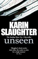 Slaughter, Karin - Unseen (Will Trent / Atlanta Series) - 9781846059988 - KAK0003930