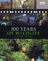 Bright, Michael - 100 Years of Wildlife - 9781846073212 - KMR0006085