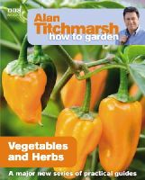 Titchmarsh, Alan - Alan Titchmarsh How to Garden: Vegetables and Herbs - 9781846073960 - KRA0002525