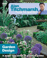 Alan Titchmarsh - Alan Titchmarsh How to Garden: Garden Design - 9781846073977 - V9781846073977