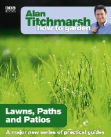 Titchmarsh, Alan - Alan Titchmarsh How to Garden:  Lawns, Paths and Patios - 9781846073984 - KRA0002523