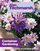 Alan Titchmarsh - Alan Titchmarsh How to Garden: Container Gardening - 9781846073991 - V9781846073991