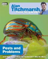 Titchmarsh, Alan - How to Garden: Pests and Problems (Alan Titchmarsh How to Garden) - 9781846074066 - KRA0002516