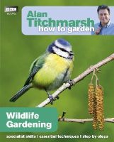 Alan Titchmarsh - How to Garden: Wildlife Gardening (Alan Titchmarsh How to Garden) - 9781846074097 - V9781846074097