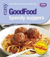 Good Food Guides - 101 Speedy Suppers: Triple-Tested Recipes (Good Food 101) - 9781846077685 - KSS0014238