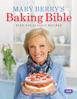 Berry, Mary - Mary Berry's Baking Bible: Over 250 Classic Recipes - 9781846077852 - V9781846077852